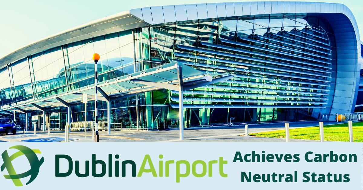 Dublin Airport Achieve Carbon Neutral Status